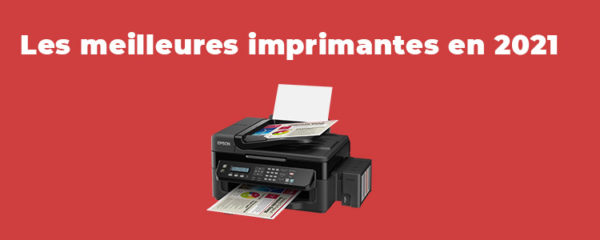 meilleures imprimantes en 2021